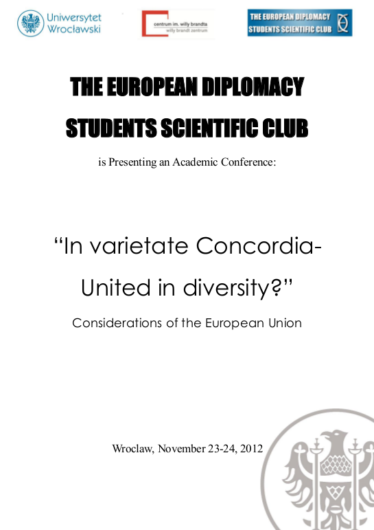 conference in varietate concordia united in diversity  for more information from the organizers please contact agata nowak e mail agata nowak uni wroc pl